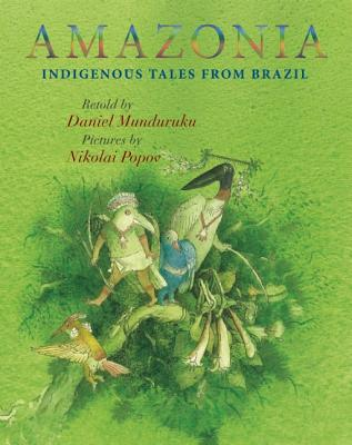 Amazonia By Munduruku, Daniel/ Popov, Nikolai (ILT)/ Springer, Jane (TRN)
